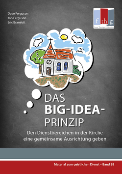 Das BIG-IDEA-Prinzip von Bramlett,  Eric, Ferguson,  Dave, Ferguson,  Jon