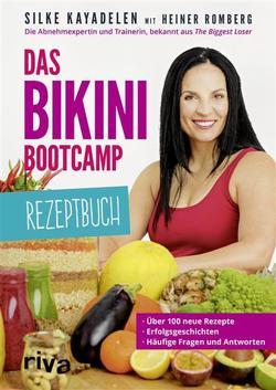 Das Bikini-Bootcamp – Rezeptbuch von Kayadelen,  Silke, Romberg,  Heiner