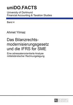 Das Bilanzrechtsmodernisierungsgesetz und die IFRS for SME von Yilmaz,  Ahmet