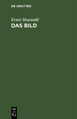 Das Bild von Houwald,  Ernst