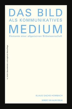 Das Bild als kommunikatives Medium von Sachs-Hombach,  Klaus