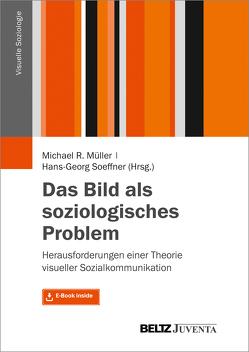 Das Bild als soziologisches Problem von Müller,  Michael R, Soeffner,  Hans-Georg