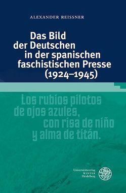 Das Bild der Deutschen in der spanischen faschistischen Presse (1924–1945) von Reißner,  Alexander