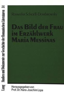 Das Bild der Frau im Erzählwerk Maria Messinas von Schoell-Dombrowsky,  Roswitha