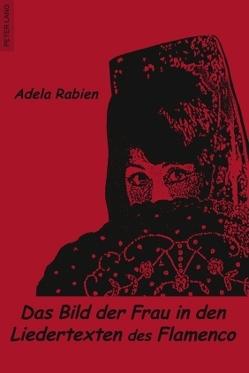 Das Bild der Frau in den Liedertexten des Flamenco von Rabien,  Adela