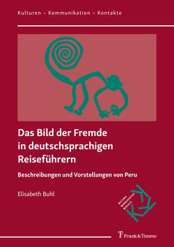 Das Bild der Fremde in deutschsprachigen Reiseführern von Buhl,  Elisabeth