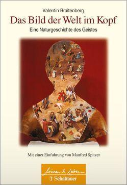 Das Bild der Welt im Kopf von Braitenberg,  Valentin, Spitzer,  Manfred