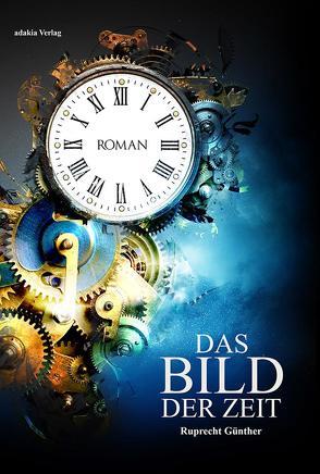 Das Bild der Zeit von Günther,  Ruprecht