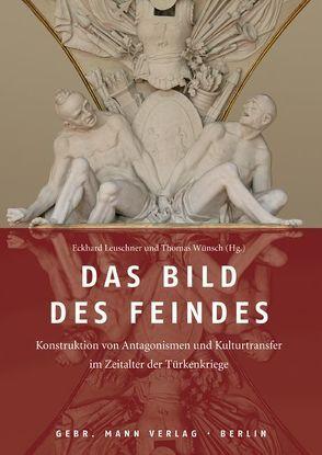 Das Bild des Feindes von Leuschner,  Eckhard, Wünsch,  Thomas