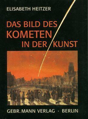 Das Bild des Kometen in der Kunst von Heitzer,  Elisabeth