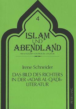 Das Bild des Richters in der adab al-qadi-Literatur von Schneider,  Irene