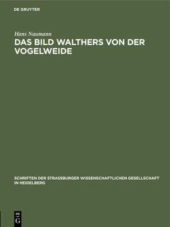 Das Bild Walthers von der Vogelweide von Naumann,  Hans