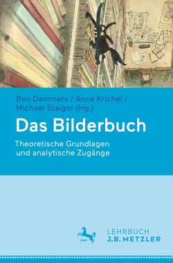 Das Bilderbuch von Dammers,  Ben, Krichel,  Anne, Staiger,  Michael