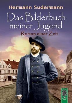 Das Bilderbuch meiner Jugend von Sudermann,  Hermann