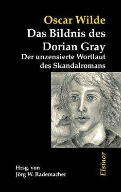 Das Bildnis des Dorian Gray von Bock,  Ilona, Rademacher,  Jörg W., Szczekalla,  Michael, Wilde,  Oscar