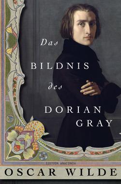 Das Bildnis des Dorian Gray (Edition Anaconda) von Wilde,  Oscar