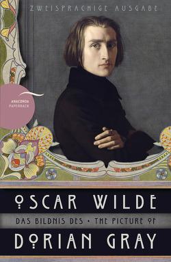 Das Bildnis des Dorian Gray / The Picture of Dorian Gray (Anaconda Paperback) von Breitkreutz,  Meike, Wilde,  Oscar