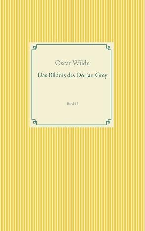 Das Bildnis des Dorian Grey von Wilde,  Oscar