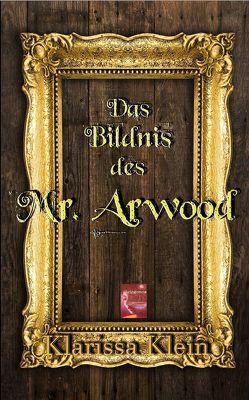 Das Bildnis des Mr. Arwood von Klarissa,  Klein