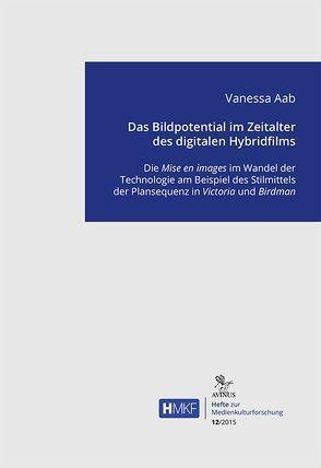 Das Bildpotential im Zeitalter des digitalen Hybridfilms von Aab,  Vanessa
