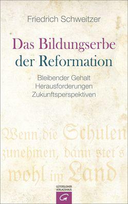 Das Bildungserbe der Reformation von Schweitzer,  Friedrich