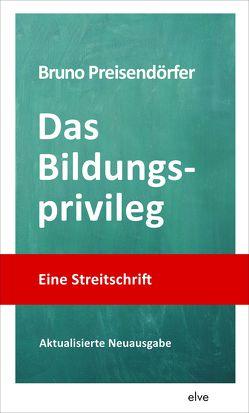 Das Bildungsprivileg von Preisendörfer,  Bruno
