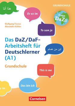 """""""Das bin ich"""" – das DaZ/DaF-Arbeitsheft für Deutschlerner (A1) Grundschule von Froese,  Wolfgang, Köhler,  Alexandra"""