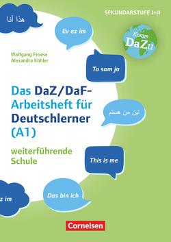 """""""Das bin ich"""" – das DaZ/DaF Arbeitsheft für Deutschlerner (A1) weiterführende Schule von Froese,  Wolfgang, Köhler,  Alexandra, Reinhardt,  Irena"""