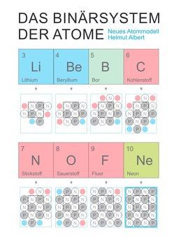 Neues Atommodell / Das Binärsystem der Atome von Albert,  Helmut
