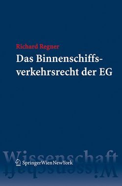 Das Binnenschiffsverkehrsrecht der EG von Regner,  Richard