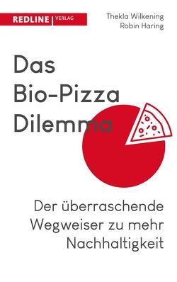Das Bio-Pizza Dilemma von Haring,  Robin, Wilkening,  Thekla