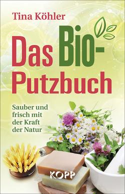 Das Bio-Putzbuch von Köhler,  Tina