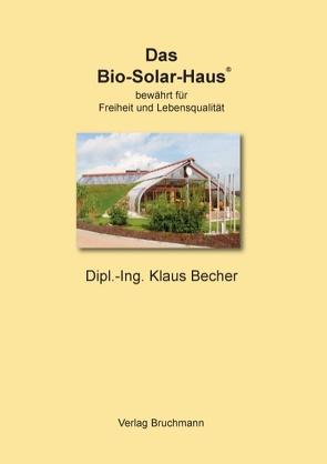 Das Bio-Solar-Haus von Becher,  Klaus