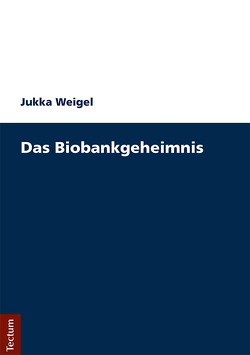 Das Biobankengeheimnis von Weigel,  Jukka