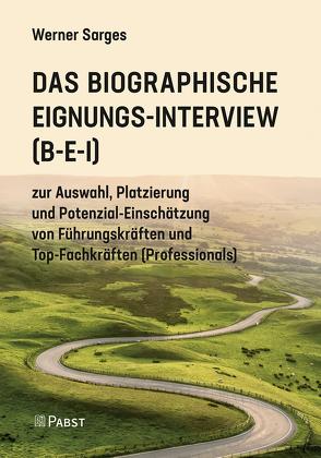 Das Biographische Eignungs-Interview (B-E-I) von Sarges,  Werner