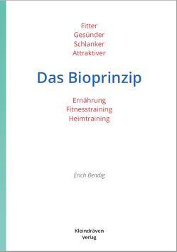 Das Bioprinzip von Bendig,  Erich