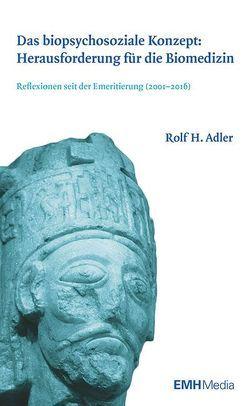Herausforderung für die Biomedizin: Das biopsychosoziale Konzept von H. Adler,  Rolf