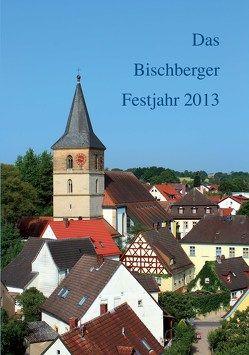 Das Bischberger Festjahr 2013 von Kröner,  Josef, Kröner,  Matthias