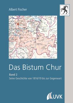 Das Bistum Chur von Fischer,  Albert