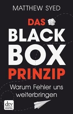 Das Black-Box-Prinzip von Pesch,  Ursula, Reinhart,  Franka, Syed,  Matthew
