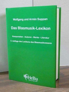 Das Blasmusik-Lexikon von Suppan,  Armin, Suppan,  Wolfgang