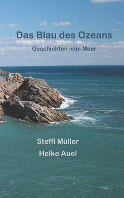 Das Blau des Ozeans von Auel,  Heike, Müller,  Steffi