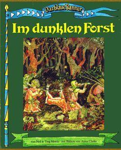Das blaue Banner / Im dunklen Forst von Clarke,  Anna, Moris,  Neil, Morris,  Neil, Morris,  Ting, Wienert,  G G