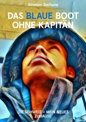 Das blaue Boot ohne Kapitän von Berhane,  Ablelom