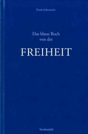 Das blaue Buch von der Freiheit von Ackermann,  Frank