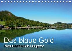 Das blaue Gold – Naturbadeteich LängseeAT-Version (Tischkalender 2018 DIN A5 quer) von Gold,  Michaela