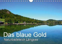 Das blaue Gold – Naturbadeteich LängseeAT-Version (Wandkalender 2019 DIN A4 quer) von Gold,  Michaela