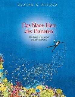 Das blaue Herz des Planeten von Elbe,  Brigitte, Nivola,  Claire A