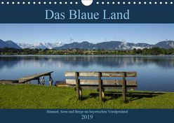 Das Blaue Land – Himmel, Seen und Berge im bayerischen Voralpenland (Wandkalender 2019 DIN A4 quer) von Wermter,  Christof