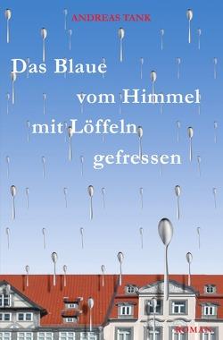 Das Blaue vom Himmel mit Löffeln gefressen von Tank,  Andreas